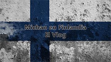 Vlog de Michan en Finlandia